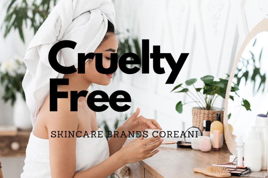 Cruelty free: skincare brands coreani